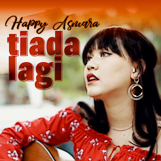 Download lagu Happy Asmara - Tiada Lagi Mp3