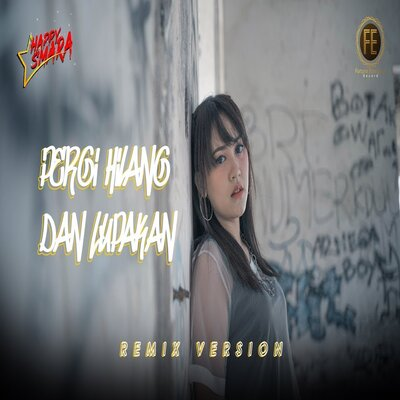 Download lagu Happy Asmara - Pergi Hilang Dan Lupakan (Remix Version) Mp3